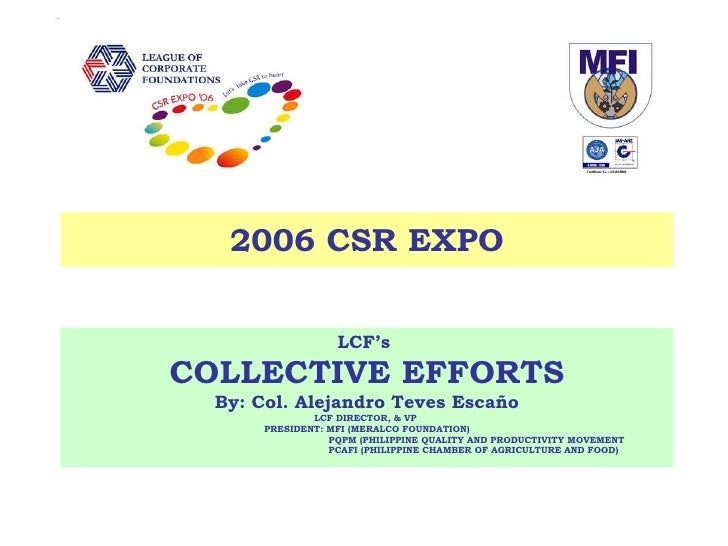 LCF's  COLLECTIVE EFFORTS By: Col. Alejandro Teves Escaño LCF DIRECTOR, & VP  PRESIDENT: MFI (MERALCO FOUNDATION) PQPM (PH...