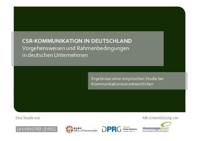 CSR-‐KOMMUNIKATION IN DEUTSCHLAND       Vorgehensweisen und Rahmenbedingungen       in deutschen Unterneh...