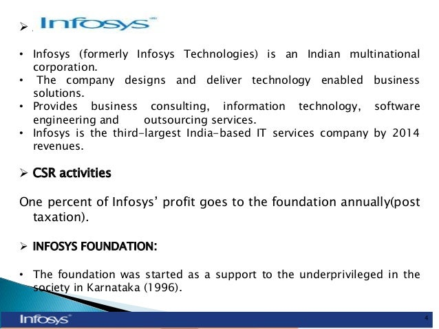 corporate social responsibility activities at infosys Corporate social responsibility (csr) also called corporate responsibility is a concept where organizations consider the interests of society by taking responsibility for the impact of their activities on customers, suppliers, employees, shareholders, communities and other stakeholders, as well.