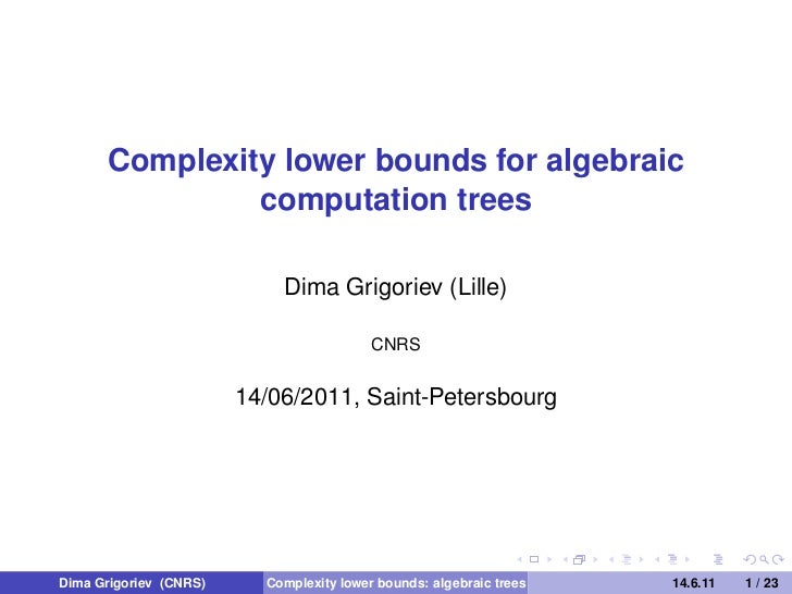 Complexity lower bounds for algebraic                computation trees                            Dima Grigoriev (Lille)  ...