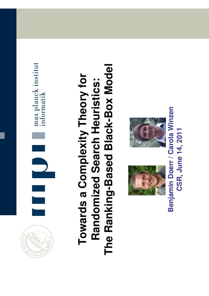 Towards a Complexity Theory for   Randomized Search Heuristics:The Ranking-Based Black-Box Model       Benjamin Doerr / Ca...