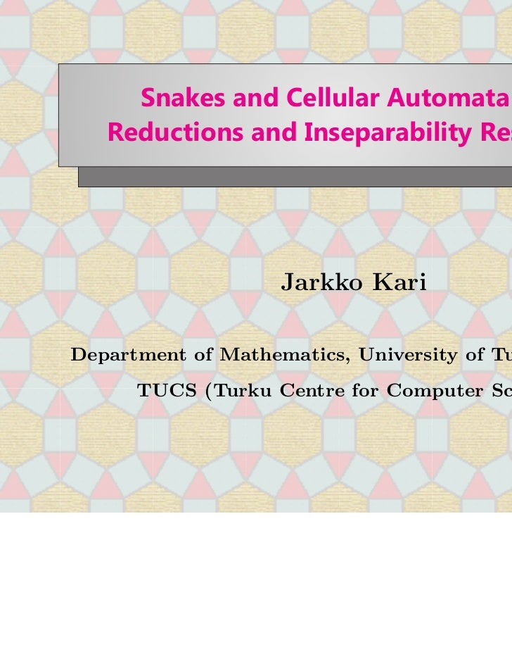 Snakes and Cellular Automata   Reductions and Inseparability Results                    Jarkko KariDepartment of Mathemati...