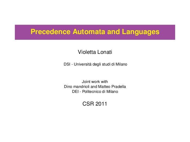 Precedence Automata and Languages                Violetta Lonati                       `        DSI - Universita degli stu...