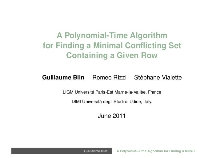 A Polynomial-Time Algorithmfor Finding a Minimal Conflicting Set       Containing a Given RowGuillaume Blin       Romeo Riz...