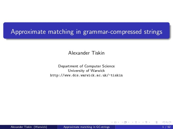 Approximate matching in grammar-compressed strings                                      Alexander Tiskin                  ...