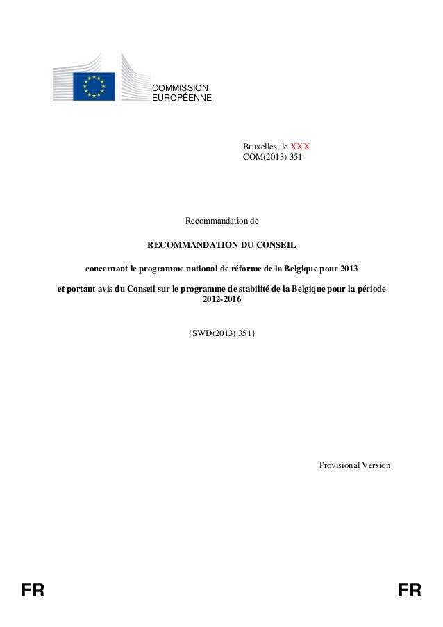FR FRCOMMISSIONEUROPÉENNEBruxelles, le XXXCOM(2013) 351Recommandation deRECOMMANDATION DU CONSEILconcernant le programme n...