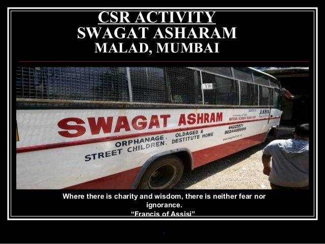 """CSR ACTIVITY SWAGAT ASHARAM MALAD, MUMBAI  Where there is charity and wisdom, there is neither fear nor ignorance. """"Franci..."""