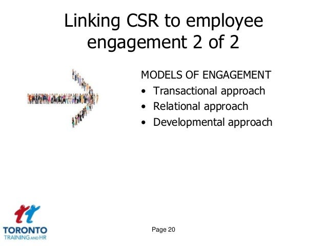 employee engagement and csr transactional relational Measuring the impact of leadership  transactional leadership  having the reputation as a good employer can fuel employee loyalty, motivation, and engagement, .