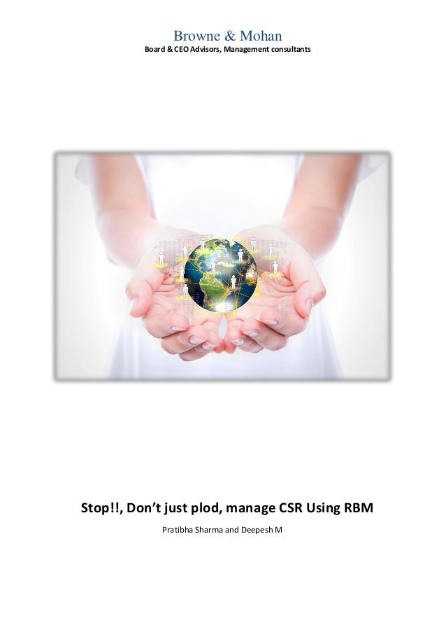 Browne & Mohan Board & CEO Advisors, Management consultants Stop!!, Don't just plod, manage CSR Using RBM Pratibha Sharma ...