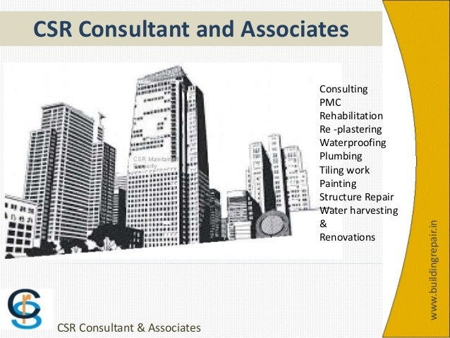 www.buildingrepair.in CSR Consultant & Associates Consulting PMC Rehabilitation Re -plastering Waterproofing Plumbing Tili...