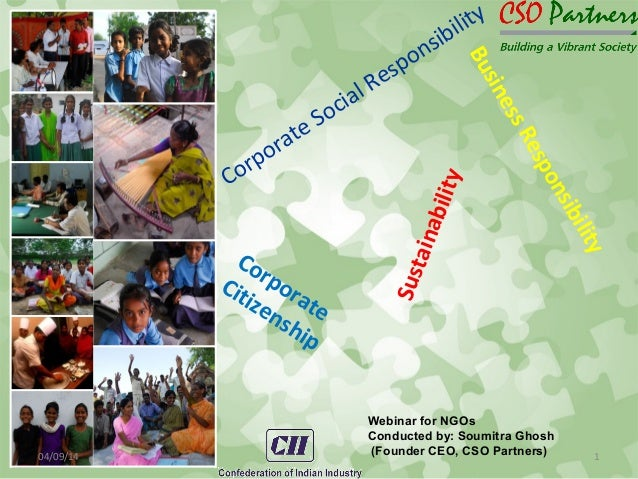 Corporate Social Responsibility BusinessResponsibility Corporate Citizenship Sustainability04/09/14 1 Webinar for NGOs Con...