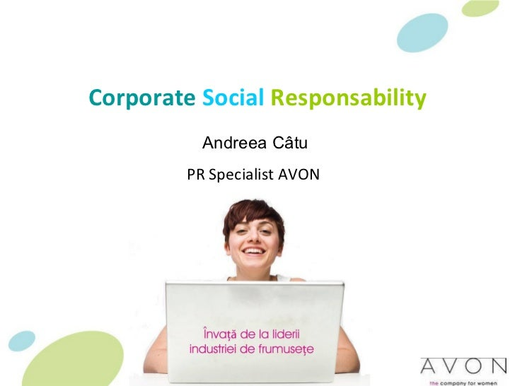 Corporate   Social   Responsability Andreea C â tu PR Specialist AVON