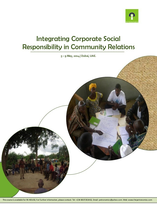 Integrating Corporate Social Responsibility in Community Relations 5 – 9 May, 2014 | Dubai, UAE.  This course is available...