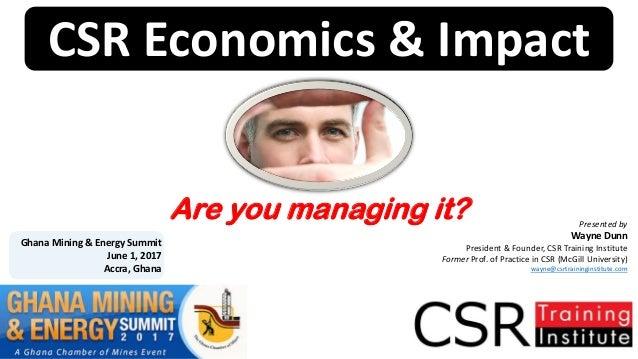 © 2017 CSR Training Institute CSR Economics & Impact Presented by Wayne Dunn President & Founder, CSR Training Institute F...