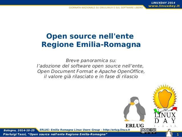"Pierluigi Tassi, ""Open source nell'ente Regione Emilia-Romagna"" Bologna, 2014-10-25 ERLUG: Emilia Romagna Linux Users Grou..."