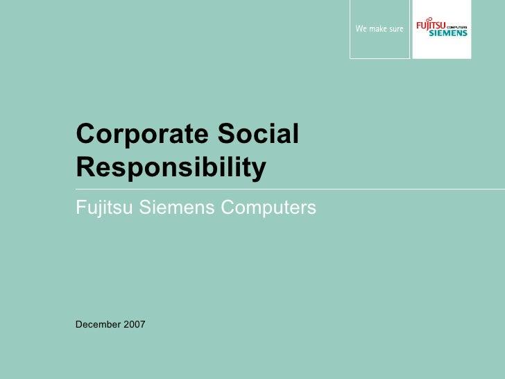 Corporate Social Responsibility Fujitsu Siemens Computers December 2007
