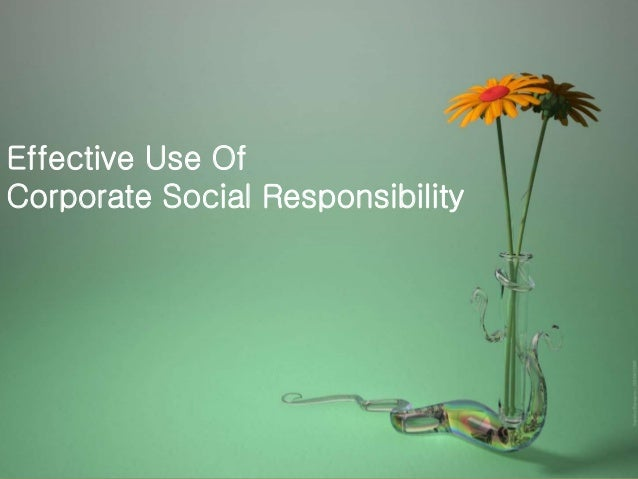 Effective Use Of Corporate Social Responsibility