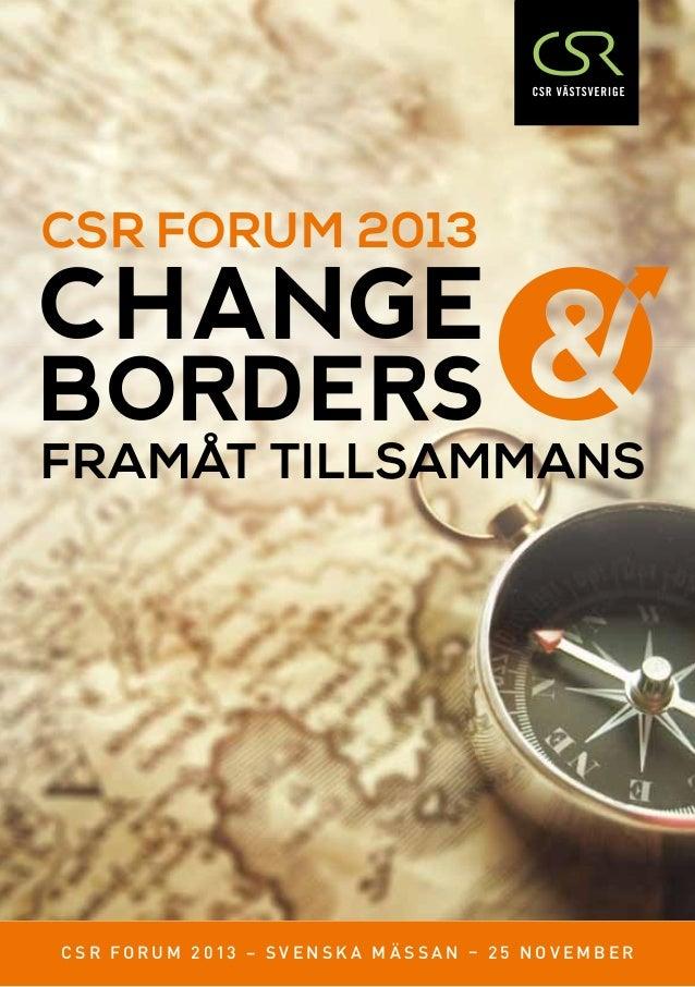 CSR Forum 2013  Framåt tillsammans  C S R F O R U M 2 0 1 3 – s v e n s k a m ä ss a n – 2 5 n o v e m b e r