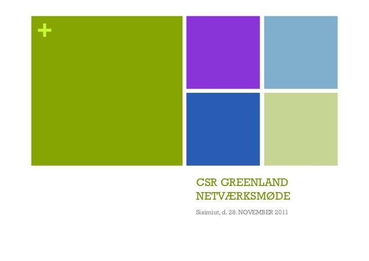 +    CSR GREENLAND    NETVÆRKSMØDE    Sisimiut, d. 28. NOVEMBER 2011