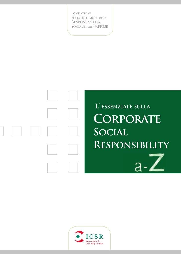Fondazioneper la diffusione dellaResponsabilitàSociale delle Imprese               L' essenziale sulla              Corpor...
