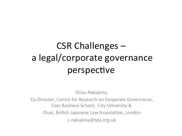 CSR  Challenges  –       a  legal/corporate  governance   perspec4ve   Chizu  Nakajima,     Co-‐D...