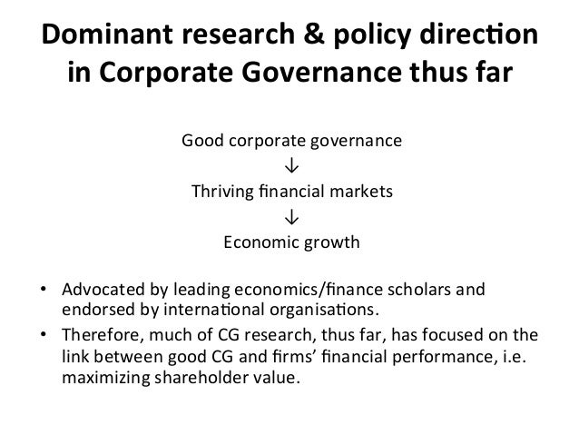 Dominant  research  &  policy  direc0on   in  Corporate  Governance  thus  far   Good  corporate  ...