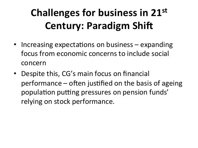 Challenges  for  business  in  21st   Century:  Paradigm  Shi@   • Increasing  expecta4ons  on  bus...
