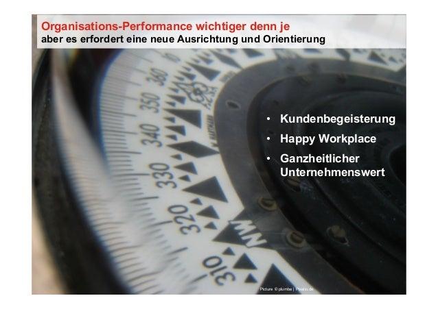 Picture © plumbe | Pixelio.de Organisations-Performance wichtiger denn je aber es erfordert eine neue Ausrichtung und Orie...