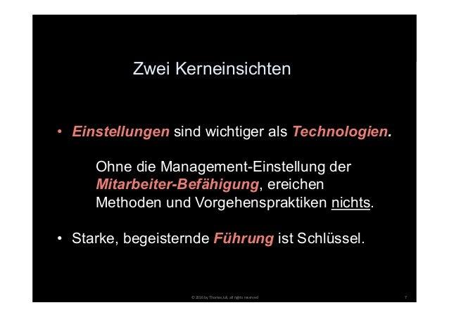 Zwei Kerneinsichten ©2016byThomasJuli,allrightsreserved 7 • Einstellungen sind wichtiger als Technologien. Ohne ...