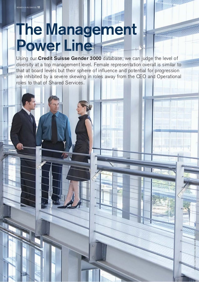 The Management  Power Line  Using our Credit Suisse Gender 3000 database, we can judge the level of  diversity at a top ma...