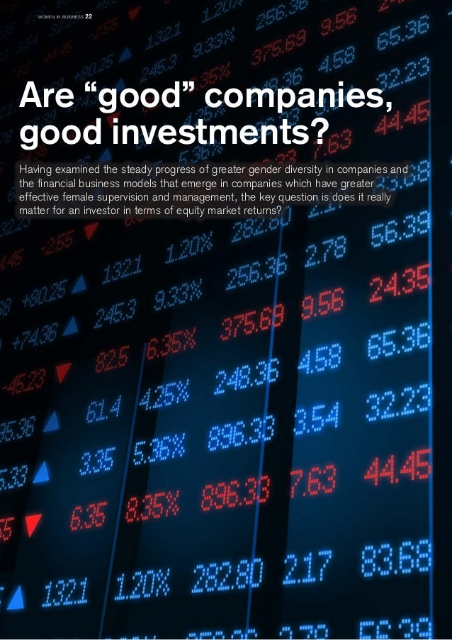"""Are """"good"""" companies,  good investments?  Having examined the steady progress of greater gender diversity in companies and..."""