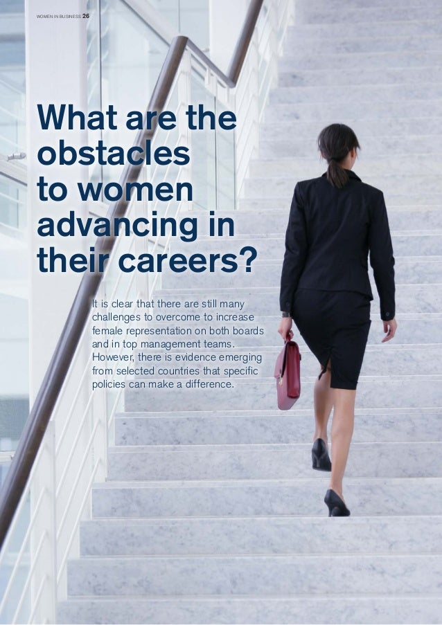 What are the  obstacles  to women  advancing in  their careers?  It is clear that there are still many  challenges to over...