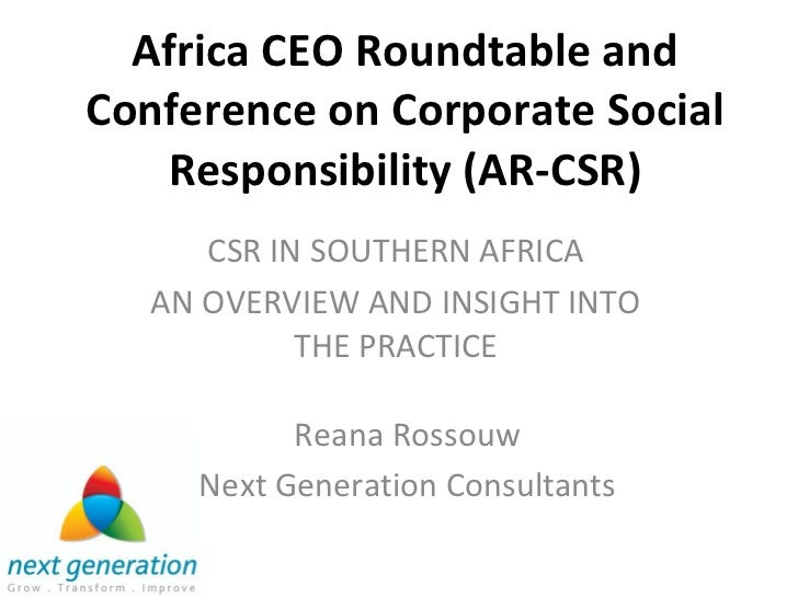 Africa CEO Roundtable and Conference on Corporate Social Responsibility (AR-CSR) CSR IN SOUTHERN AFRICA AN OVERVIEW AND IN...