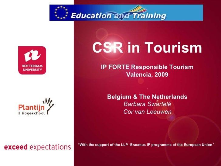 Presentatie titel Rotterdam, 00 januari 2007 CSR in Tourism IP FORTE Responsible Tourism Valencia, 2009 Belgium & The Neth...
