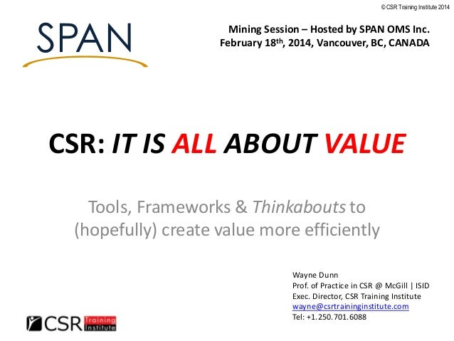 © CSR Training Institute 2014  Mining Session – Hosted by SPAN OMS Inc. February 18th, 2014, Vancouver, BC, CANADA  CSR: I...