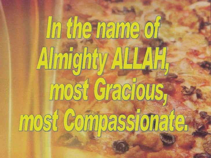 In the name of Almighty ALLAH, most Gracious, most Compassionate.