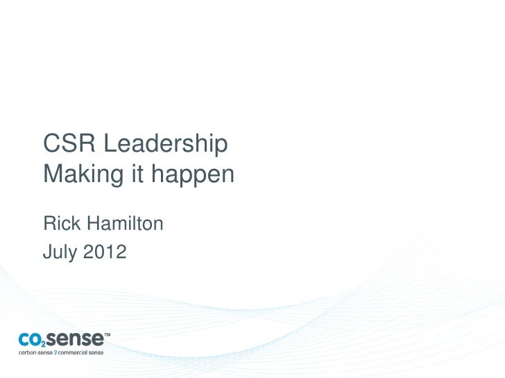 CSR LeadershipMaking it happenRick HamiltonJuly 2012