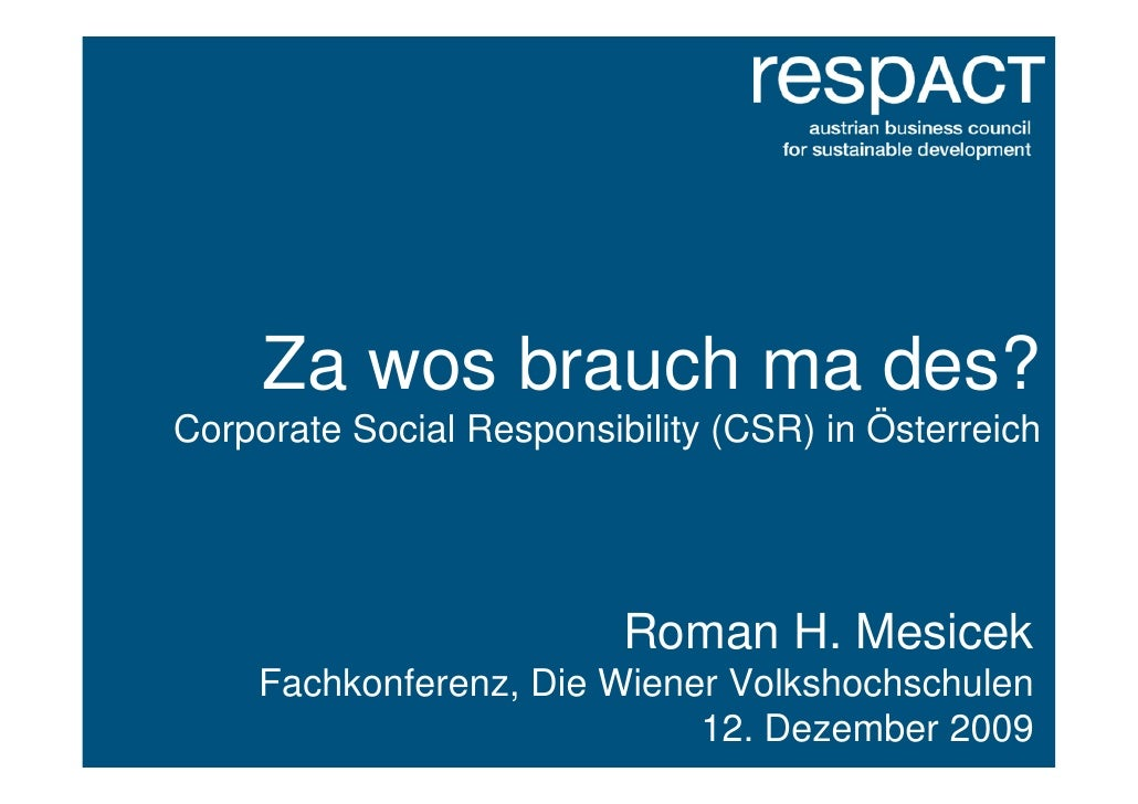 Za wos brauch ma des? Corporate Social Responsibility (CSR) in Österreich                               Roman H. Mesicek  ...