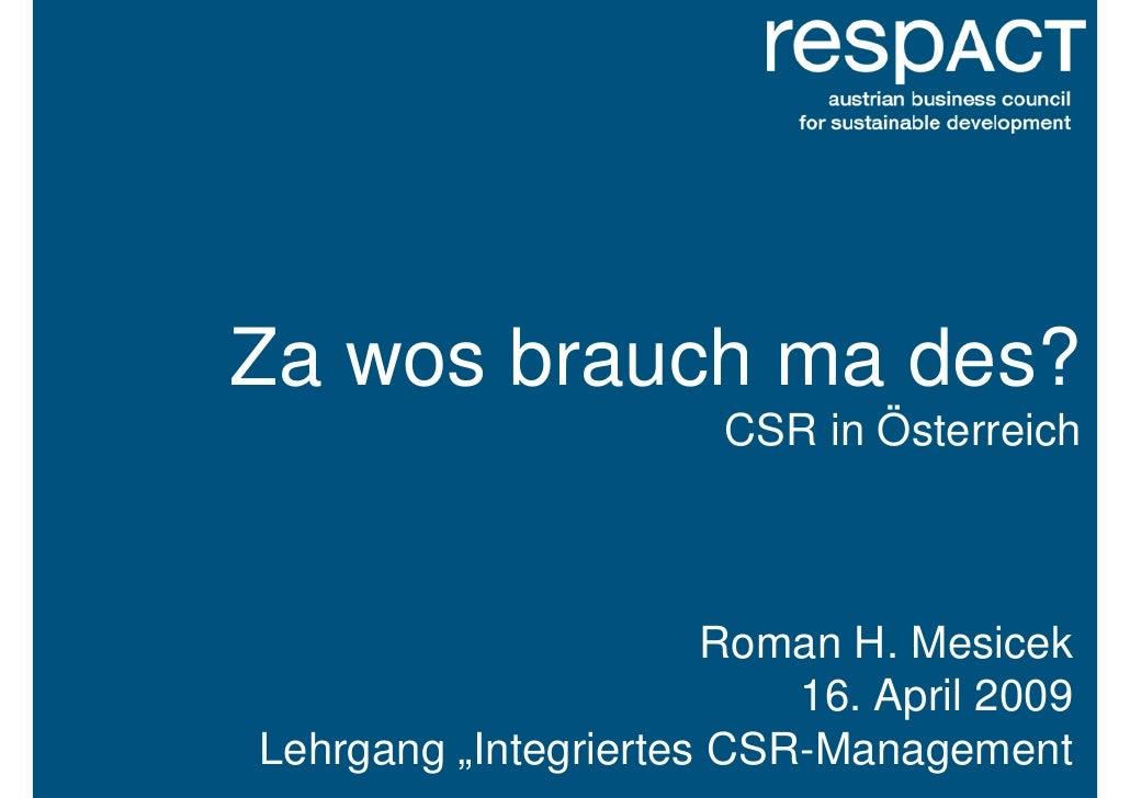 Za wos brauch ma des?                       CSR in Österreich                          Roman H. Mesicek                   ...