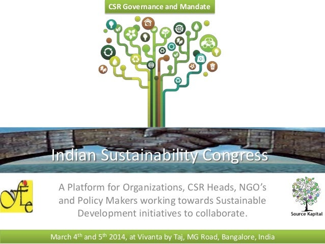 CSR Governance and Mandate  Indian Sustainability Congress A Platform for Organizations, CSR Heads, NGO's and Policy Maker...