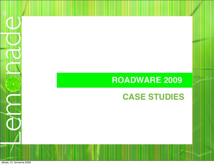 ROADWARE 2009                                CASE STUDIES     středa, 15. července 2009
