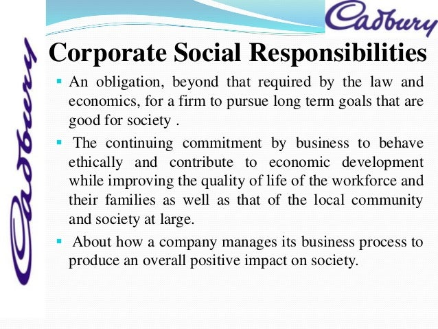 csr on cadbury 2006-12-31 pdf | corporate social responsibility (csr) has emerged as an important approach for addressing the social and environmental impact of company activities yet companies are increasingly expected to go beyond this.