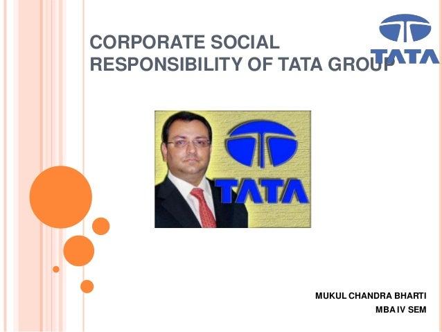 CORPORATE SOCIALRESPONSIBILITY OF TATA GROUPMUKUL CHANDRA BHARTIMBA IV SEM
