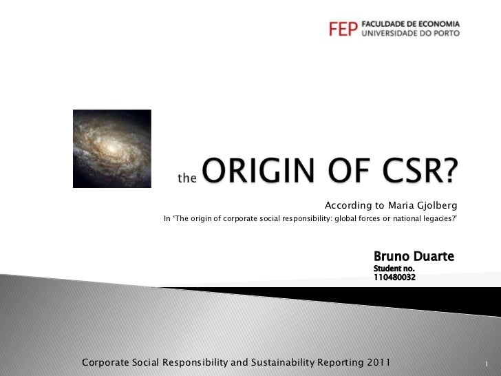 According to Maria Gjolberg                 In 'The origin of corporate social responsibility: global forces or national l...