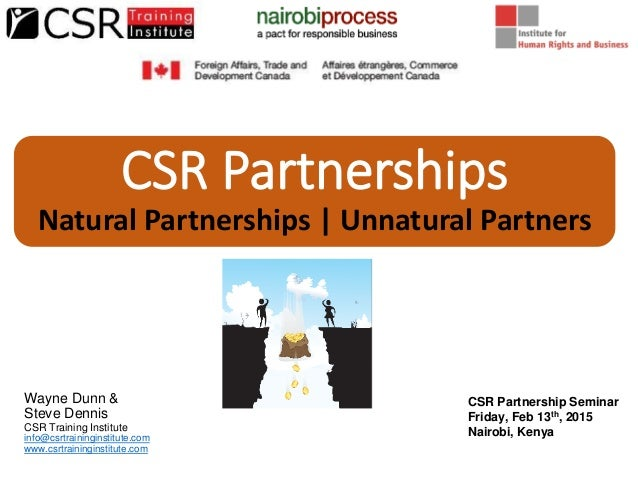 CSR Partnerships Natural Partnerships | Unnatural Partners Wayne Dunn & Steve Dennis CSR Training Institute info@csrtraini...