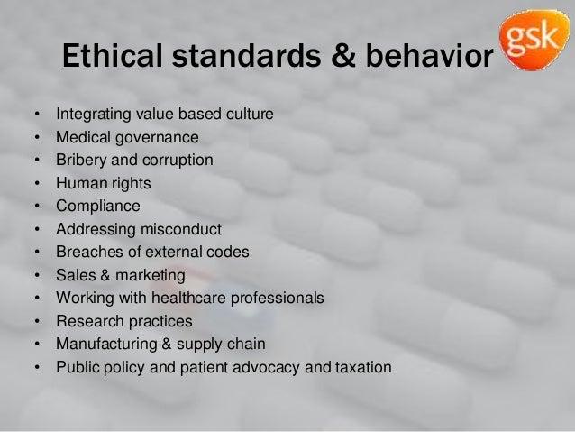 Ethical standards & behavior • Integrating value based culture • Medical governance • Bribery and corruption • Human right...