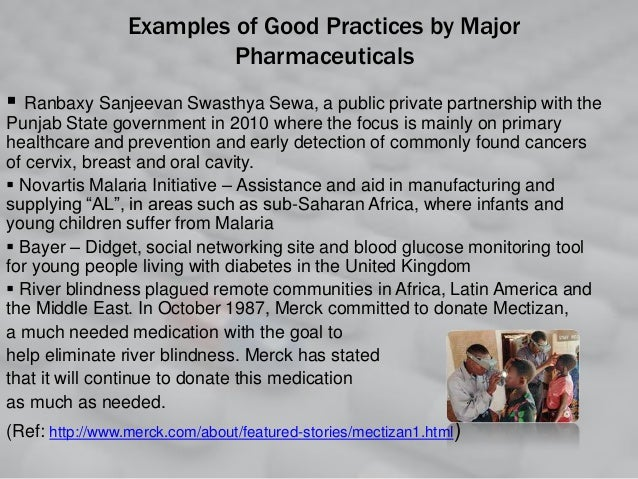 Examples of Good Practices by Major Pharmaceuticals  Ranbaxy Sanjeevan Swasthya Sewa, a public private partnership with t...