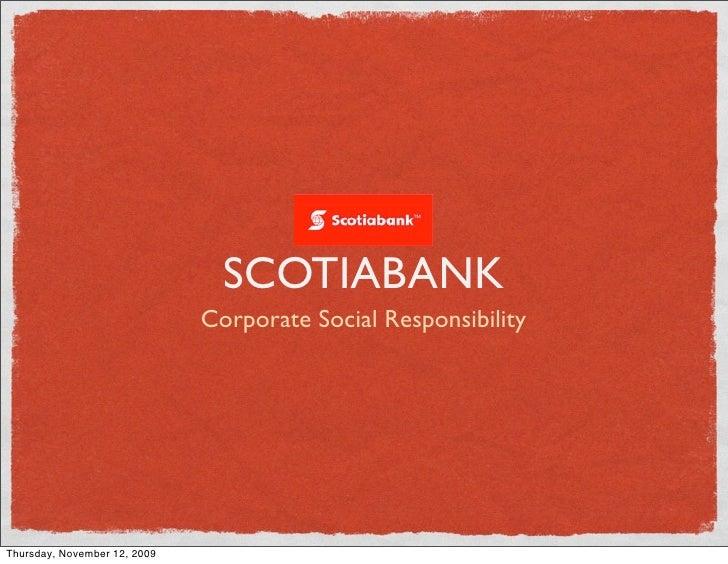 SCOTIABANK                               Corporate Social Responsibility     Thursday, November 12, 2009