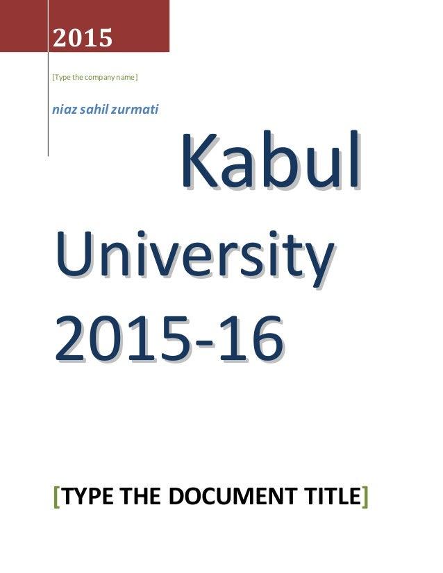 KKaabbuull UUnniivveerrssiittyy 22001155--1166 2015 [Type the companyname] niaz sahil zurmati [TYPE THE DOCUMENT TITLE]