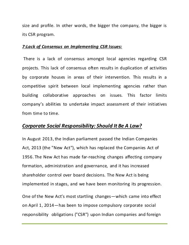 size and profile. In other words, the bigger the company, the bigger is its CSR program. 7:Lack of Consensus on Implementi...